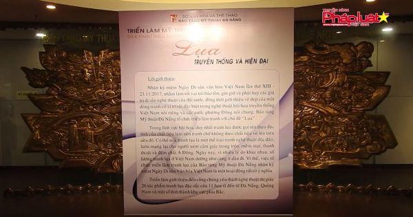 """Đà Nẵng: Khai mạc triển lãm mỹ thuật chủ đề """"Lụa"""""""