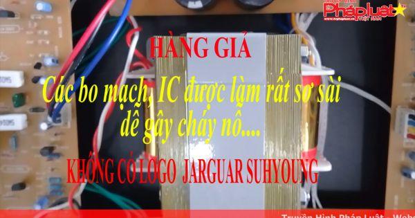 Cảnh báo hàng giả nhái thương hiệu Jarguar Suhyoung (Hàn Quốc)