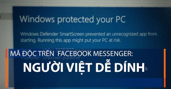 Mã độc mới lây lan chóng mặt trên Facebook Messenger ở Việt Nam
