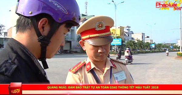 Quảng Ngãi: Đảm bảo trật tự an toàn giao thông Tết Mậu Tuất 2018