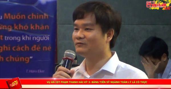 Vụ án IDT Phạm Thanh Hải- kỳ 3: Bằng Tiến sỹ ngành Toán Lý là có thực