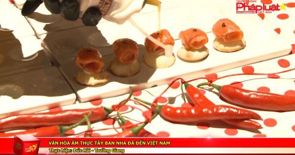 Văn hóa ẩm thực Tây Ban Nha đã đến Việt Nam