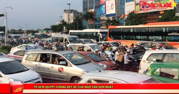 TP HCM quyết chống kẹt xe cửa ngõ Tân Sơn Nhất
