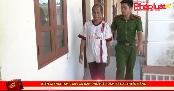 Kiên Giang: Tạm giam gã đàn ông hiếp dâm bé gái thiểu năng
