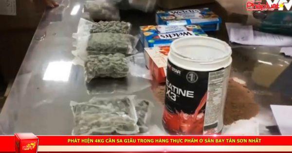 Phát hiện 4kg cần sa giấu trong hàng thực phẩm ở sân bay Tân Sơn Nhất