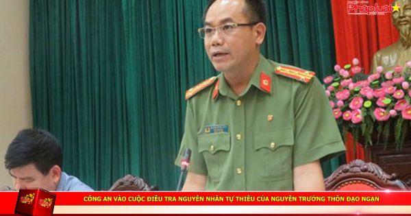 Công an vào cuộc điều tra nguyên nhân tự thiêu của nguyên trưởng thôn Đạo Ngạn