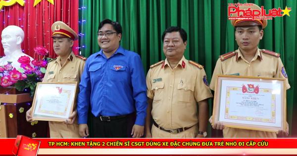 TP HCM: Khen tặng 2 chiến sĩ CSGT dùng xe đặc chủng đưa trẻ nhỏ đi cấp cứu