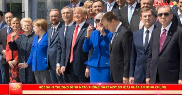 Hội nghị thượng đỉnh NATO thống nhất một số giải pháp an ninh chung