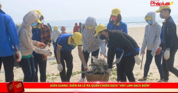"""Kiên Giang: Diễn ra lễ ra quân chiến dịch """"Hãy làm sạch biển"""""""