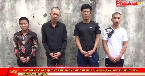 Phát hiện bắt giữ kịp thời băng nhóm tàng trữ súng quân dụng và hung khí nguy hiểm trên đảo Phú Quốc