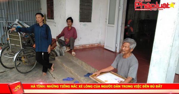 Hà Tĩnh: Những tiếng nấc xe lòng của người dân trong việc đền bù đất
