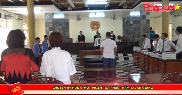 Chuyện hy hữu ở một phiên tòa phúc thẩm tại An Giang