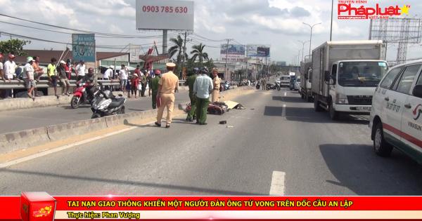 Tai nạn giao thông khiến một người đàn ông tử vong trên dốc cầu An Lập