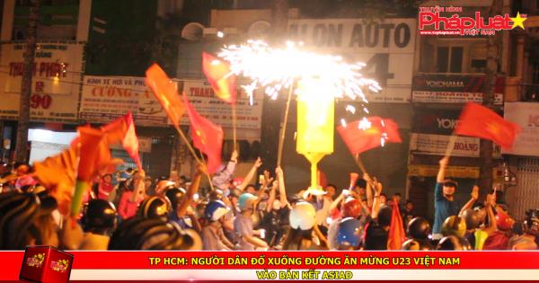 TP HCM: Người dân đổ xuống đường ăn mừng U23 Việt Nam vào bán kết ASIAD