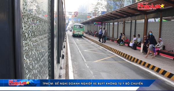TP. HCM: Đề nghị doanh nghiệp xe buýt không tự ý bỏ chuyến