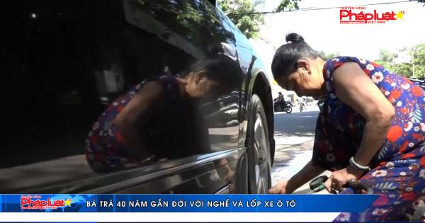 Bà Trà 40 năm gắn đời với nghề vá lốp xe ô tô