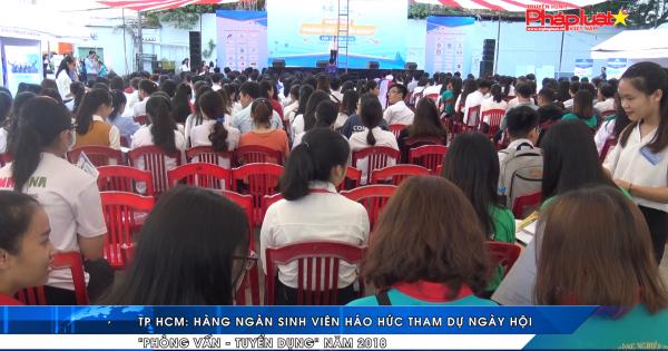 """TP HCM: Hàng ngàn sinh viên tham dự ngày hội """"phỏng vấn – tuyển dụng"""" năm 2018"""