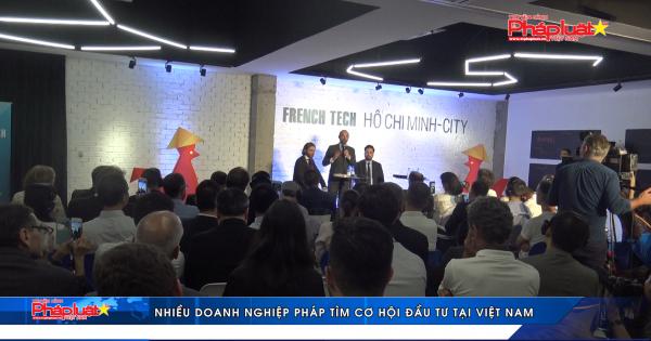 Nhiều doanh nghiệp Pháp tìm cơ hội đầu tư tại Việt Nam