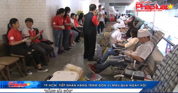 """TP HCM: Tiếp nhận hàng trăm đơn vị máu qua ngày hội """"nắng sài gòn"""""""