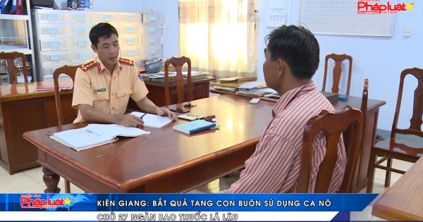 Kiên Giang: Bắt quả tang kẻ buôn lậu sử dụng ca nô chở 27 ngàn bao thuốc lá lậu