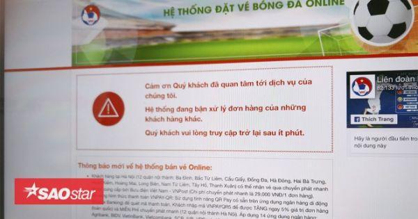 Bán vé online trận Việt Nam-Malaysia vừa mở vài phút đã tê liệt