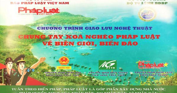 """Traler Chương trình """"Chung tay xóa nghèo pháp luật về biên giới, biển đảo"""" Kiên Giang."""